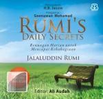 Rumi's Daily Secrets: Renungan Harian untuk Mencapai Kebahagian