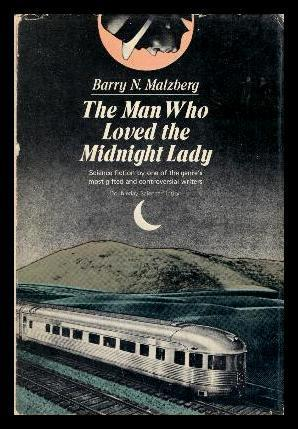 The Man Who Loved the Midnight Lady: A Collection
