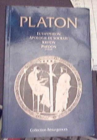 Euthyphron/Apologie de Socrate/Kriton/Phédon