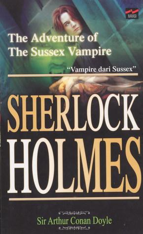 Vampire Dari Sussex (The Adventure of The Sussex Vampire) - Sherlock Holmes Series Book 4
