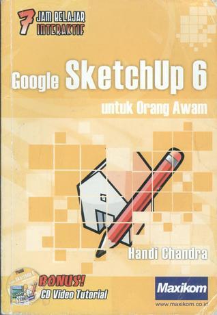7 Jam Belajar Interaktif Google SketchUp 6 untuk Orang Awam
