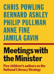 Meetings With The Minister: Five Children's Authors On The National Literacy Strategy