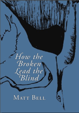 How the Broken Lead the Blind
