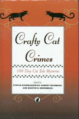 Crafty Cat Crimes: 100 Tiny Cat Tale Mysteries