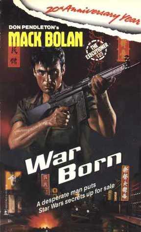 War Born (Mack Bolan The Executioner, #123)
