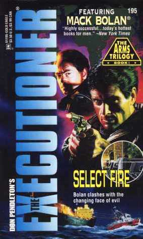 Select Fire (Mack Bolan The Executioner, #195)