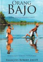 Orang Bajo: Suku Pengembara Laut (Pengalaman Seorang Antropolog)  Pdf Book
