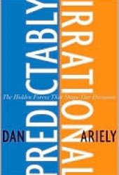 Predictably Irrational: The Hidden Forces That Shape Our Decisions Pdf Book