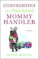 Confessions of a Prep School Mommy Handler
