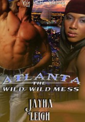 Wild, Wild Mess:Atlanta Book by Jayha Leigh