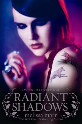 Radiant Shadows (Wicked Lovely, #4)
