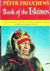 Peter Freuchen's Book of the Eskimos Pdf Book