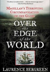 Over the Edge of the World: Magellan's Terrifying Circumnavigation of the Globe Pdf Book