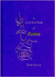 The Little Blue Book of Rose Stories