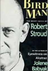 Birdman: The Many Faces of Robert Stroud Pdf Book