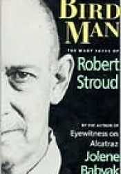Birdman: The Many Faces of Robert Stroud Pdf Book