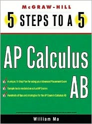 5 Steps to a 5 on the Advanced Placement Examinations: Calculus (5 Steps to a 5 on the Advanced Placement Examinations Series)