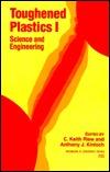Toughened Plastics I: Science and Engineering