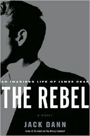 The Rebel: An Imagined Life of James Dean