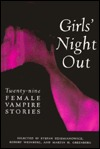 Girls Night Out: Twenty-nine Female Vampire Stories