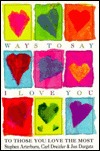 Ways to Say I Love You: To Those You Love the Most