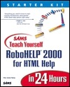 Sam's Teach Yourself Robohelp HTML in 24 Hours [With CDROM]