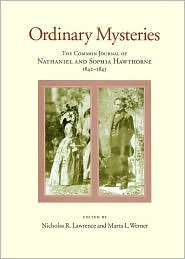 Ordinary Mysteries: The Common Journal of Nathaniel And Sophia Hawthorne, 1842-1843 (Memoirs of the American Philosophical Society)
