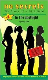 In the Spotlight (No Secrets: the Story of a Girl Band, #4)