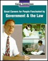 Great Careers for People Fascinated by the Government and Law