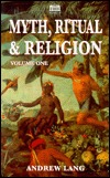 Myth Ritual and Religion, Volume 1