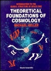 Theoretical Foundations Of Cosmology: Introduction To The Global Structure Of Space Time