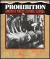 Prohibition: America Makes Alcohol Illegal