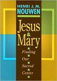 Jesus and Mary: Finding Our Sacred Center