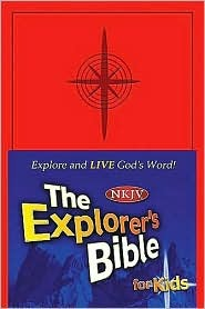 The Explorer's Bible for Kids: Explore and Live God's Word