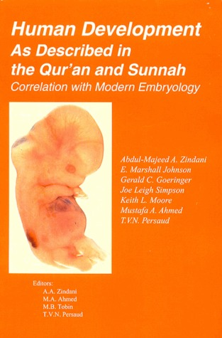 Human Development as Described in the Qur'an and Sunnah: Correlation with Modern Embryology