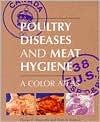 Poultry Diseases & Meat Hygiene: A Color Atlas