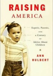 Raising America: Experts, Parents, and a Century of Advice About Children Pdf Book