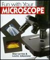 Fun With Your Microscope