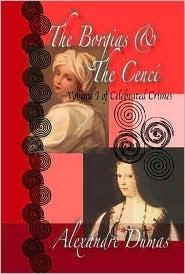 Celebrated Crimes, Vol. I: The Borgias And The Cenci
