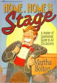 Home, Home on the Stage: A Master of Ceremonies' Guide to All Occasions