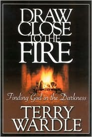 Draw Close to the Fire: Finding God in the Darkness