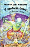 Frankensteins and Foreign Devils