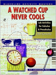 A Watched Cup Never Cools: Lab Activities for Calculus and Precalculus