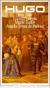 Théâtre II: Ruy Blas / Lucrèce Borgia / Marie Tudor / Angelo