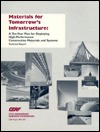 Materials For Tomorrow's Infrastructure: A Ten Year Plan For Deploying High Performance Construction Materials And Systems