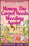 Honey, the Carpet Needs Weeding Again!: It's All in How You Look--And Laugh--At It