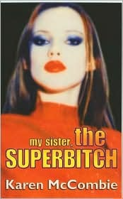 My Sister, the Superbitch