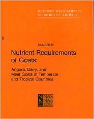 Nutrient Requirements of Goats: Angora, Dairy, and Meat Goats in Temperate and Tropical Countries
