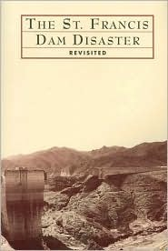 Doyce Nunis: The St. Francis Dam Disaster Revisited