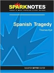 Spanish Tragedy (SparkNotes Literature Guide Series)